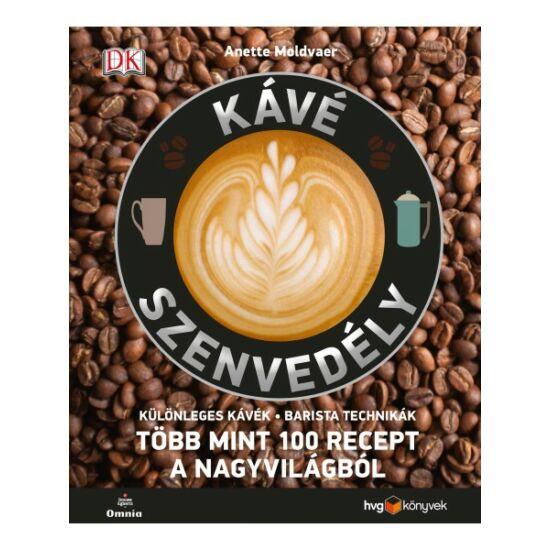 Kávé szenvedély - Több mint 100 recept a nagyvilágból